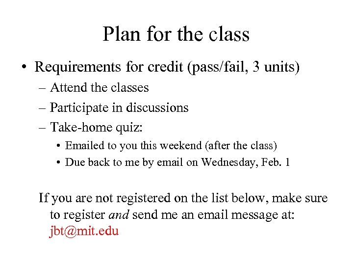 Plan for the class • Requirements for credit (pass/fail, 3 units) – Attend the