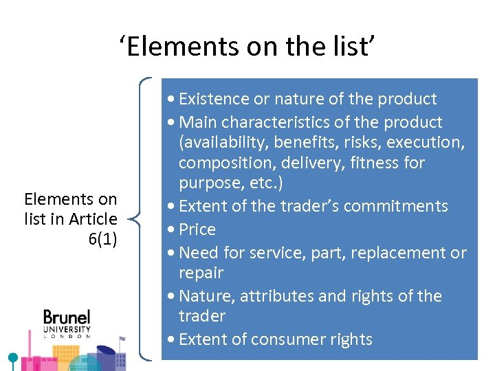 'Elements on the list' Elements on list in Article 6(1) • Existence or nature