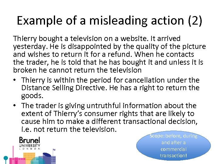 Example of a misleading action (2) Thierry bought a television on a website. It