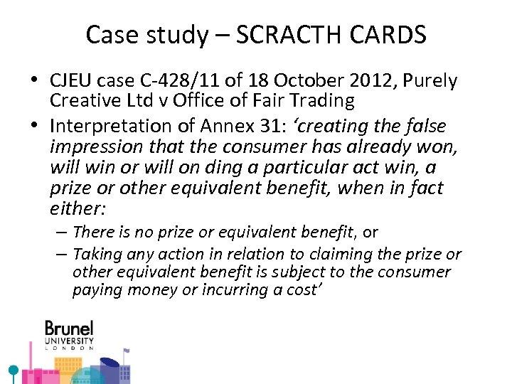 Case study – SCRACTH CARDS • CJEU case C-428/11 of 18 October 2012, Purely
