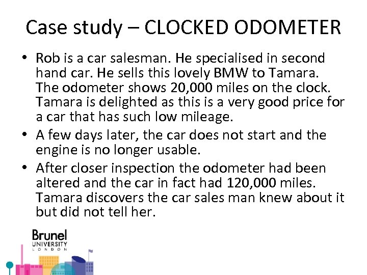 Case study – CLOCKED ODOMETER • Rob is a car salesman. He specialised in