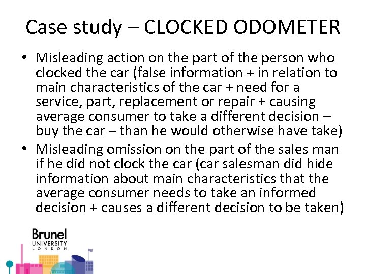 Case study – CLOCKED ODOMETER • Misleading action on the part of the person