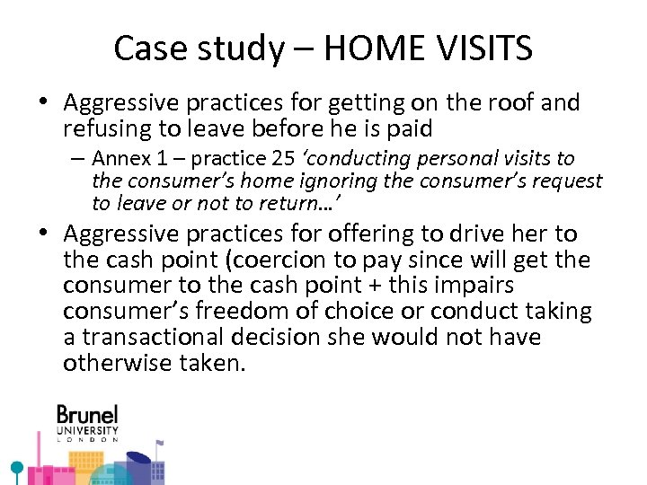 Case study – HOME VISITS • Aggressive practices for getting on the roof and