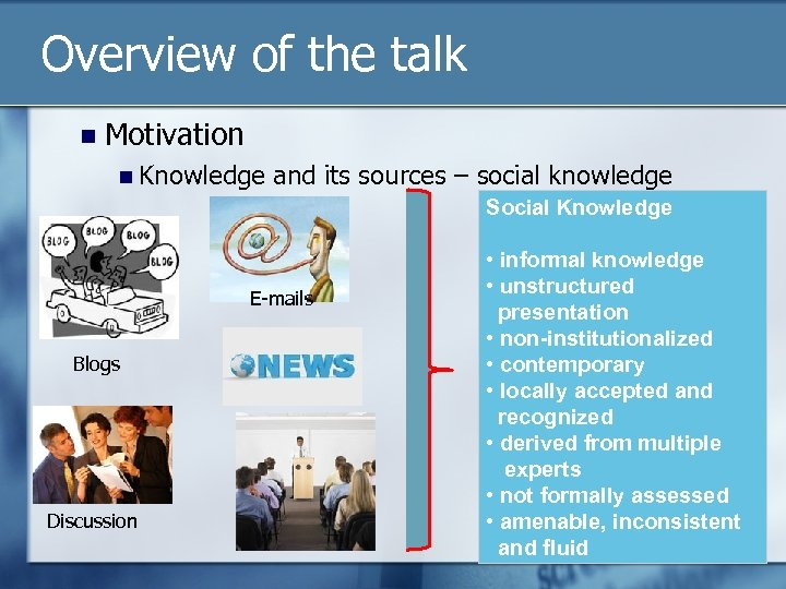 Overview of the talk n Motivation n Knowledge and its sources – social knowledge