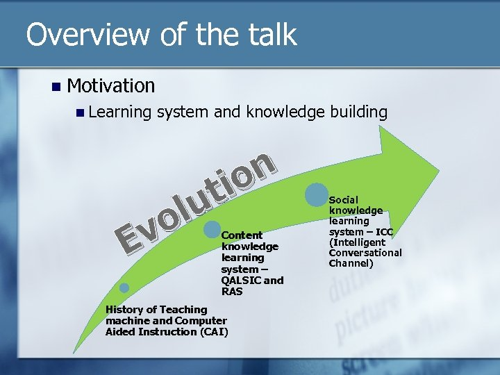Overview of the talk n Motivation n Learning system and knowledge building n io