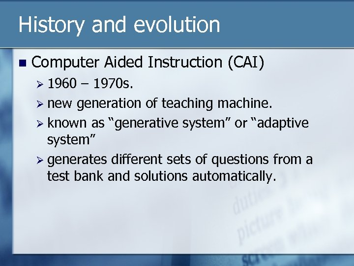 History and evolution n Computer Aided Instruction (CAI) Ø 1960 – 1970 s. Ø