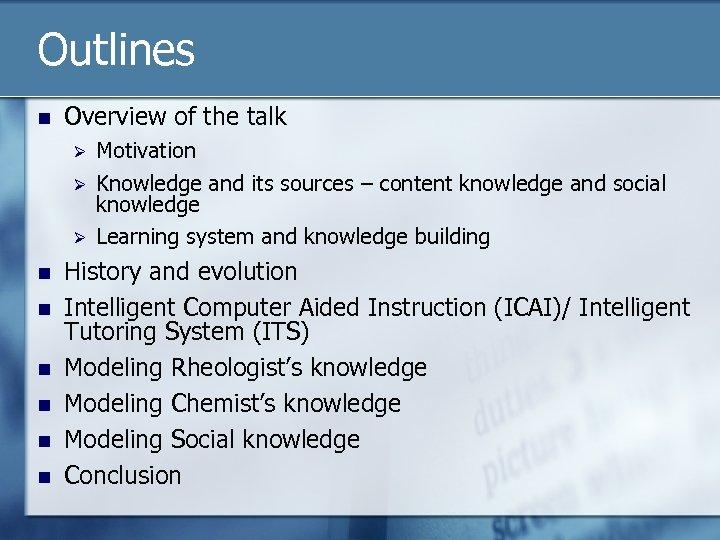 Outlines n Overview of the talk Ø Ø Ø n n n Motivation Knowledge