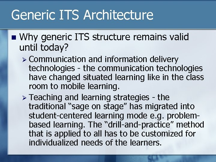 Generic ITS Architecture n Why generic ITS structure remains valid until today? Ø Communication