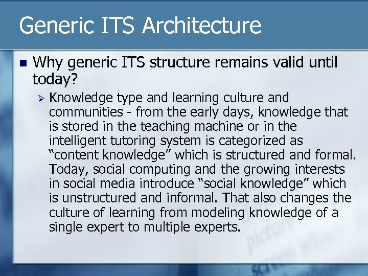Generic ITS Architecture n Why generic ITS structure remains valid until today? Ø Knowledge