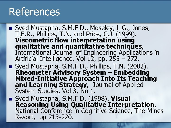 References n n n Syed Mustapha, S. M. F. D. , Moseley, L. G.