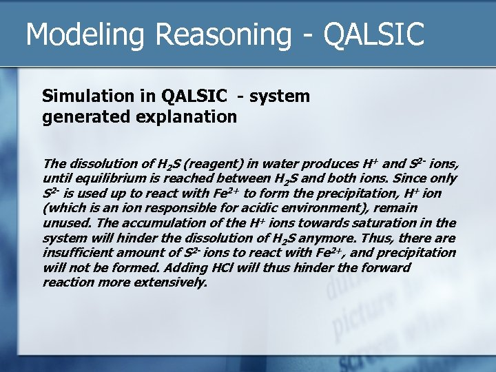 Modeling Reasoning - QALSIC Simulation in QALSIC - system generated explanation The dissolution of