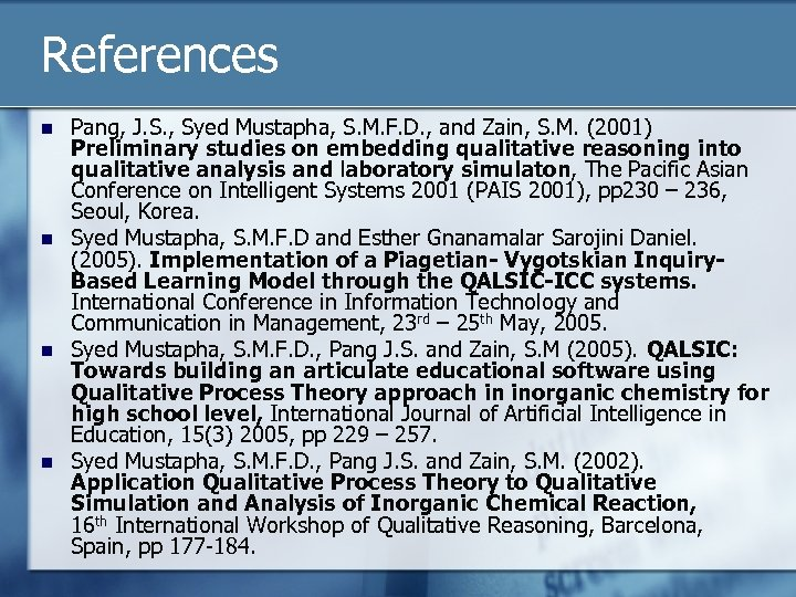 References n n Pang, J. S. , Syed Mustapha, S. M. F. D. ,