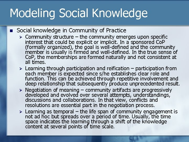 Modeling Social Knowledge n Social knowledge in Community of Practice Ø Ø Community structure