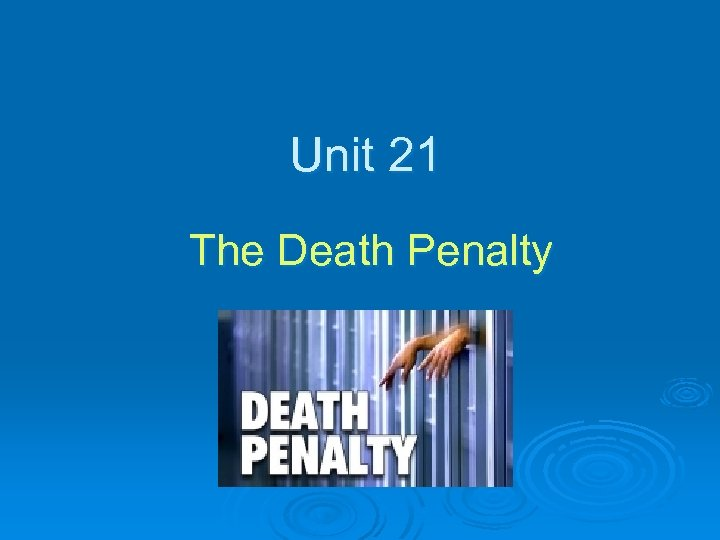 Unit 21 The Death Penalty