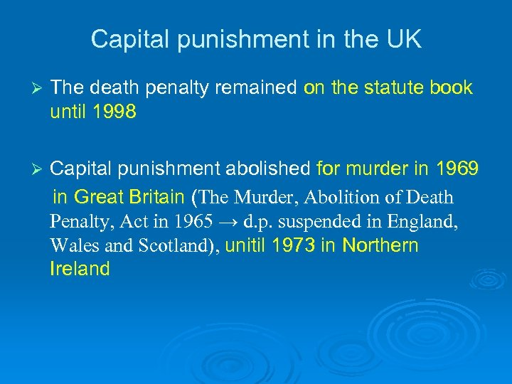 Capital punishment in the UK Ø The death penalty remained on the statute book