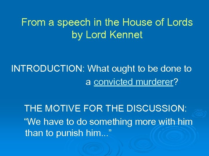 From a speech in the House of Lords by Lord Kennet INTRODUCTION: What ought