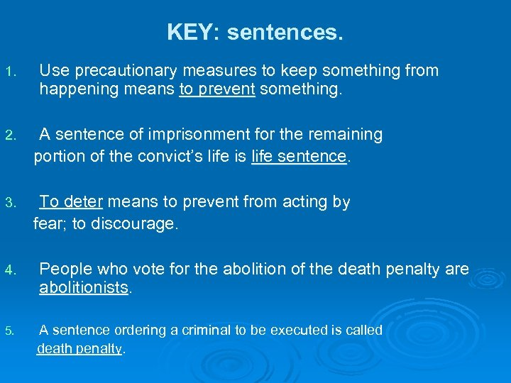 KEY: sentences. 1. Use precautionary measures to keep something from happening means to prevent
