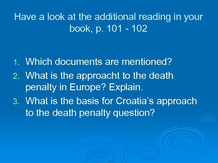 Have a look at the additional reading in your book, p. 101 - 102