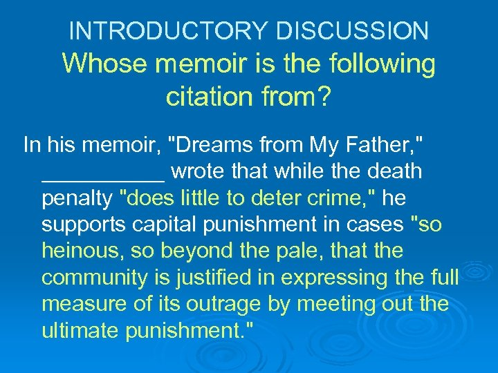 INTRODUCTORY DISCUSSION Whose memoir is the following citation from? In his memoir,