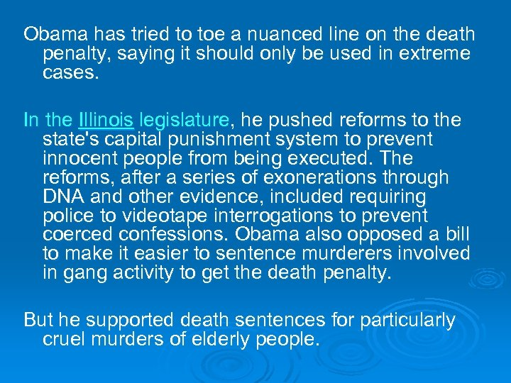 Obama has tried to toe a nuanced line on the death penalty, saying it