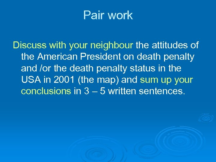 Pair work Discuss with your neighbour the attitudes of the American President on death