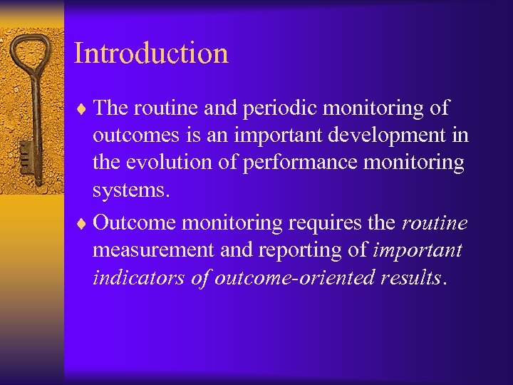Introduction ¨ The routine and periodic monitoring of outcomes is an important development in