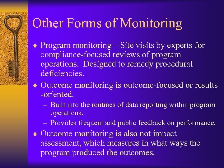 Other Forms of Monitoring ¨ Program monitoring – Site visits by experts for compliance-focused