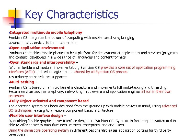 Key Characteristics n. Integrated multimode mobile telephony Symbian OS integrates the power of computing