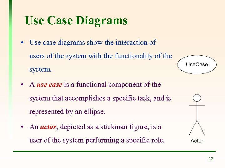 Use Case Diagrams • Use case diagrams show the interaction of users of the