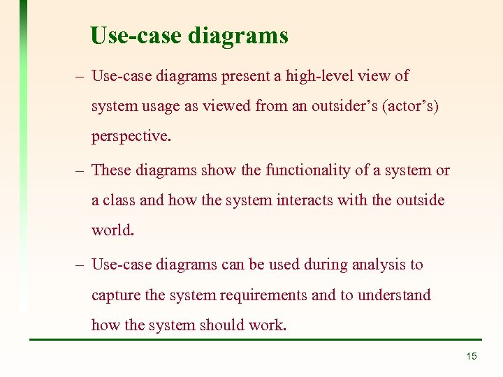 Use-case diagrams – Use-case diagrams present a high-level view of system usage as viewed