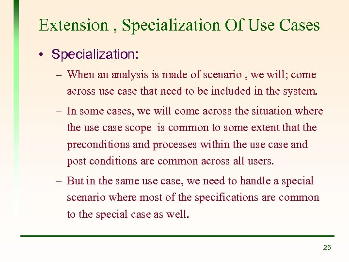 Extension , Specialization Of Use Cases • Specialization: – When an analysis is made