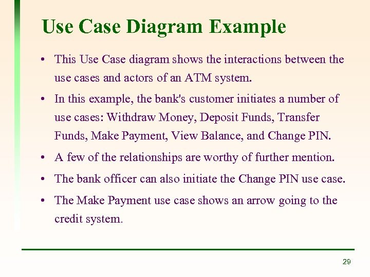 Use Case Diagram Example • This Use Case diagram shows the interactions between the