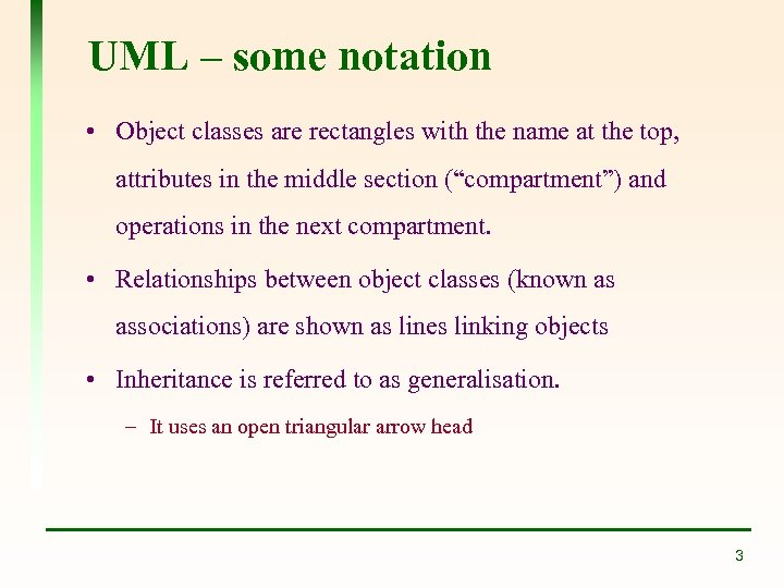 UML – some notation • Object classes are rectangles with the name at the
