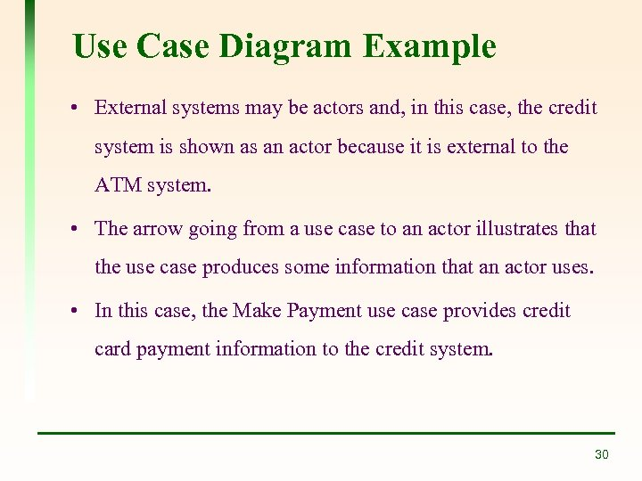 Use Case Diagram Example • External systems may be actors and, in this case,