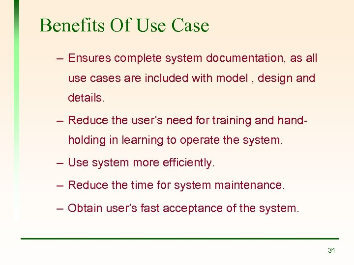 Benefits Of Use Case – Ensures complete system documentation, as all use cases are