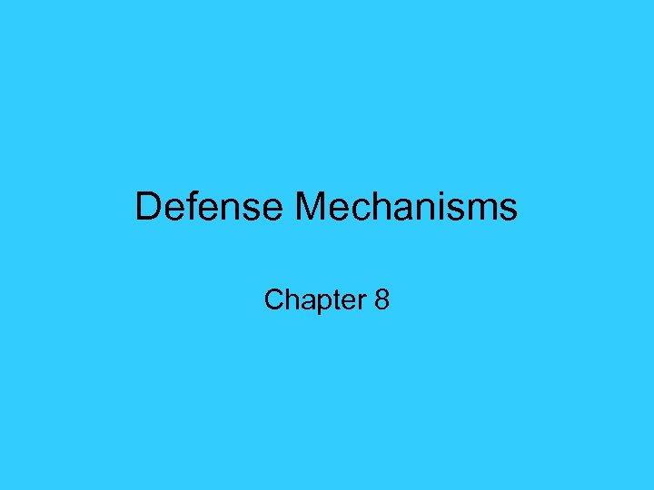 Defense Mechanisms Chapter 8