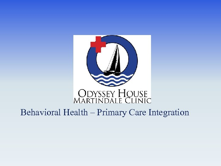 Behavioral Health – Primary Care Integration