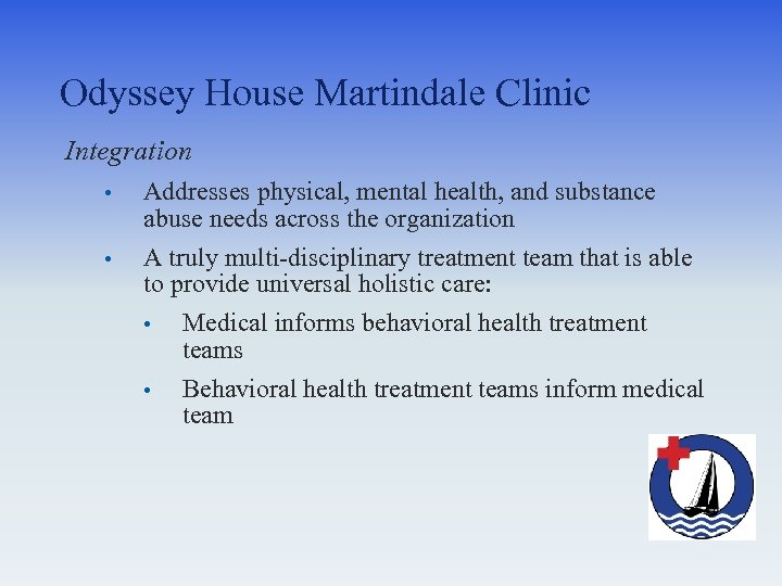 Odyssey House Martindale Clinic Integration • • Addresses physical, mental health, and substance abuse