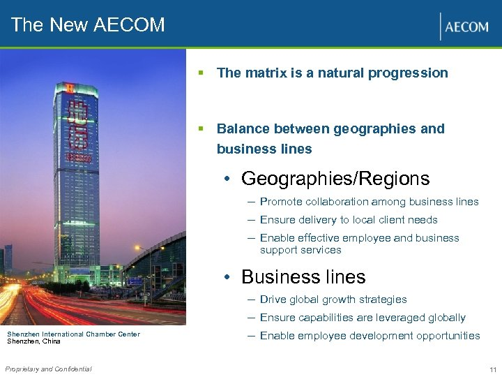 The New AECOM § The matrix is a natural progression § Balance between geographies