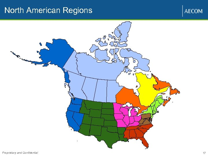 North American Regions Proprietary and Confidential 17