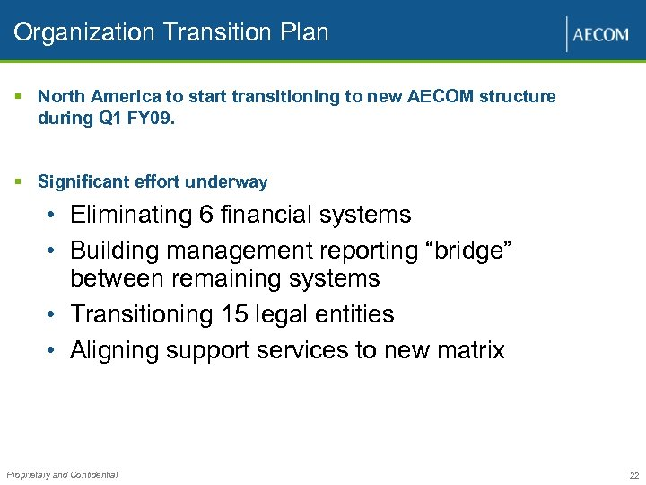 Organization Transition Plan § North America to start transitioning to new AECOM structure during