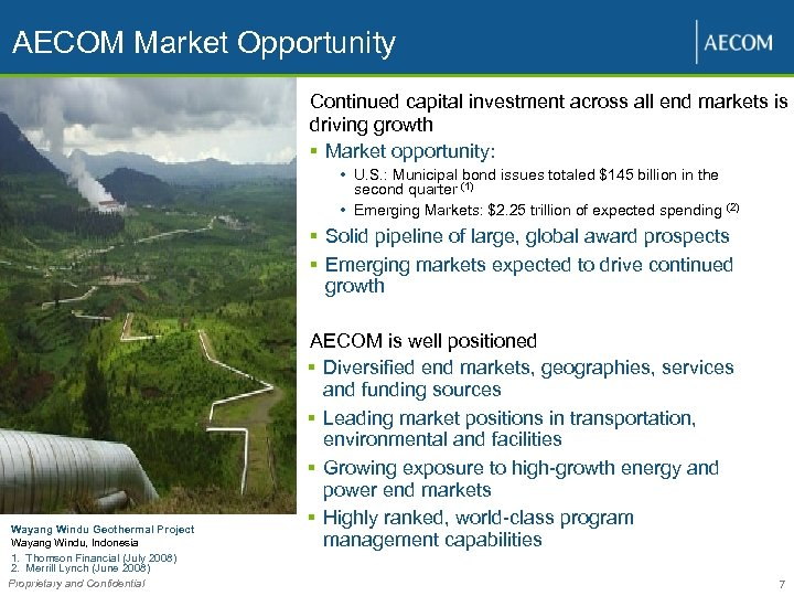 AECOM Market Opportunity Continued capital investment across all end markets is driving growth §