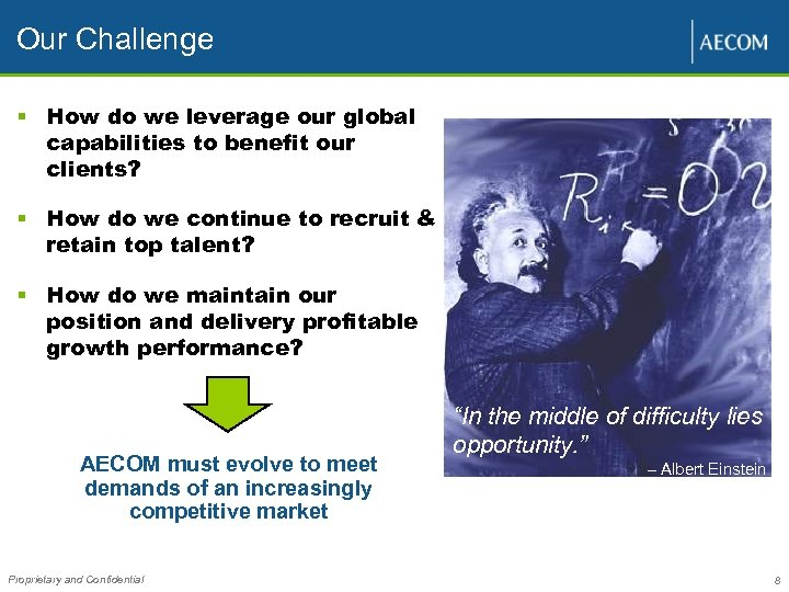 Our Challenge § How do we leverage our global capabilities to benefit our clients?