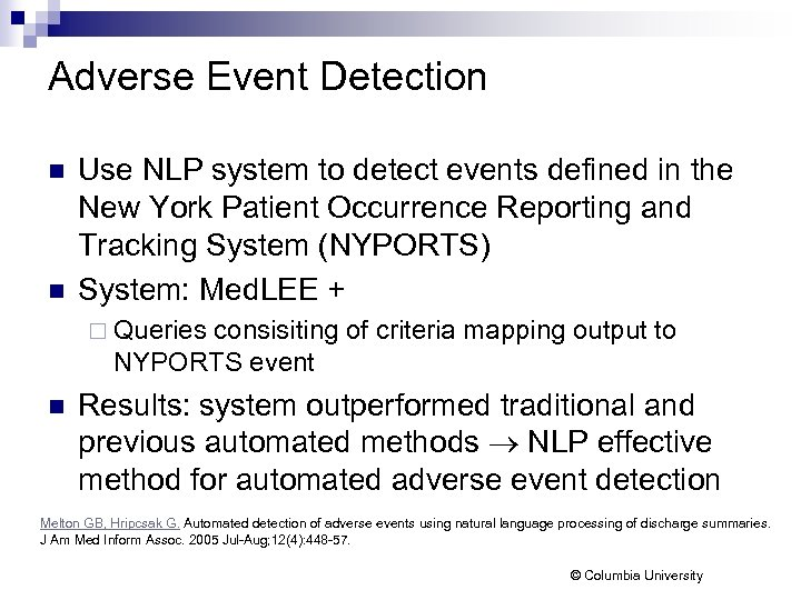 Adverse Event Detection n n Use NLP system to detect events defined in the