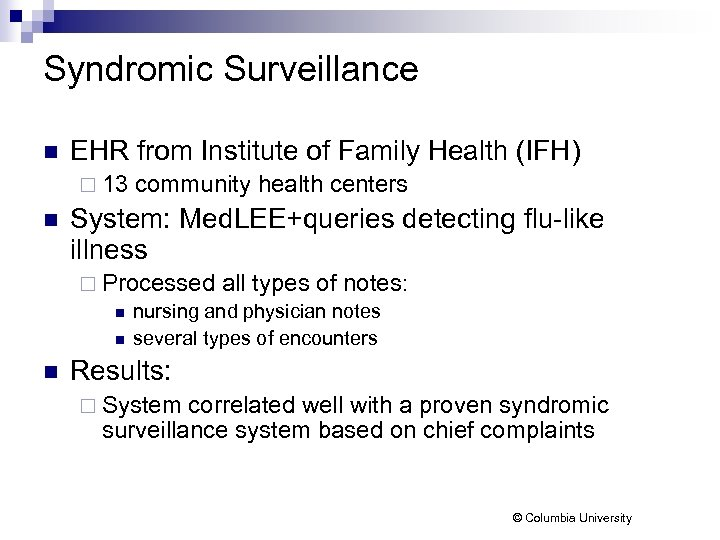 Syndromic Surveillance n EHR from Institute of Family Health (IFH) ¨ 13 n community
