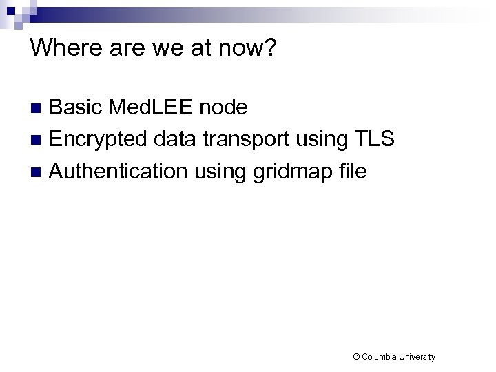 Where are we at now? Basic Med. LEE node n Encrypted data transport using