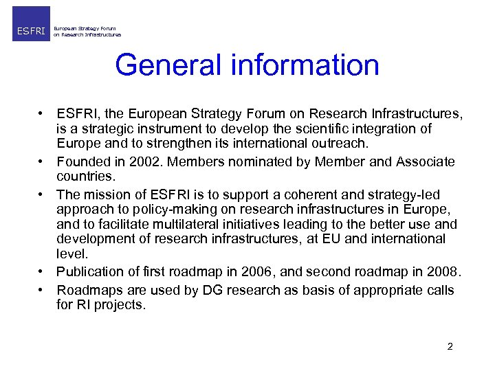 ESFRI European Strategy Forum on Research Infrastructures General information • ESFRI, the European Strategy