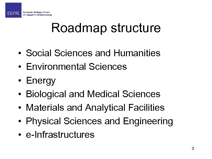 ESFRI European Strategy Forum on Research Infrastructures Roadmap structure • • Social Sciences and