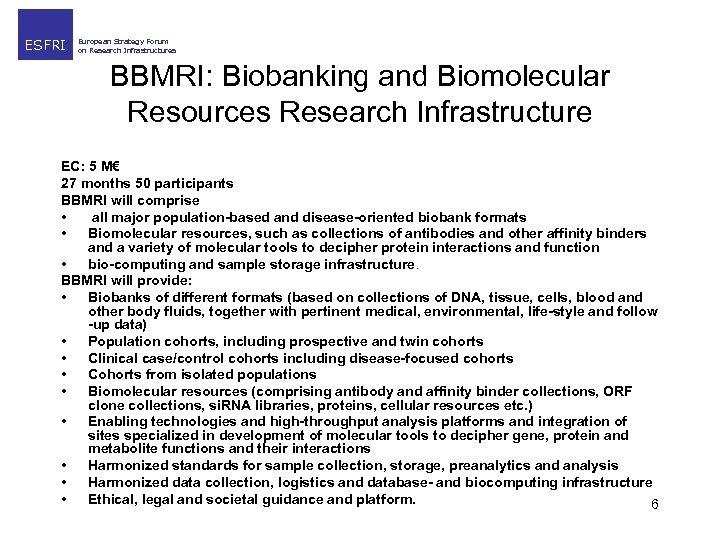 ESFRI European Strategy Forum on Research Infrastructures BBMRI: Biobanking and Biomolecular Resources Research Infrastructure