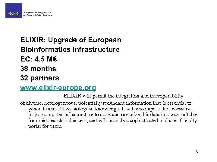 ESFRI European Strategy Forum on Research Infrastructures ELIXIR: Upgrade of European Bioinformatics Infrastructure EC: